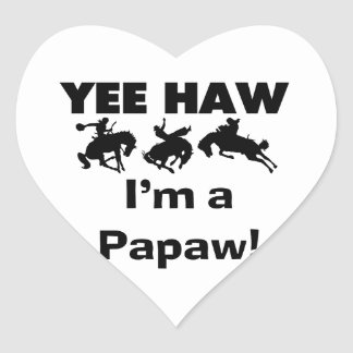 Yee Haw I'm a Papaw Tshirts and Gifts Heart Sticker
