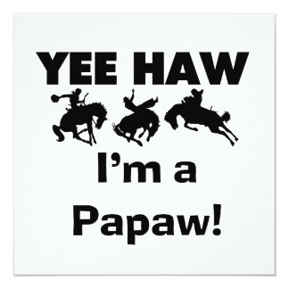 Yee Haw I'm a Papaw Tshirts and Gifts 5.25x5.25 Square Paper Invitation Card