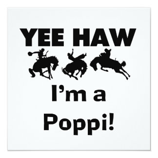 Yee Haw I'm a Poppi T-shirts and Gifts 5.25x5.25 Square Paper Invitation Card