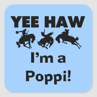 Yee Haw I'm a Poppi T-shirts and Gifts Square Sticker