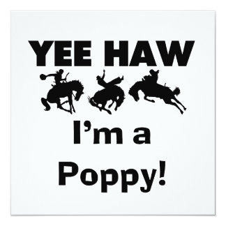 Yee Haw I'm a Poppy T-shirts and Gifts 5.25x5.25 Square Paper Invitation Card