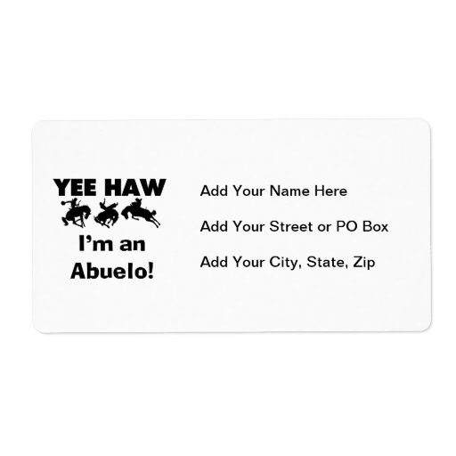 Yee Haw I'm an Abuelo T-shirts and Gifts Personalized Shipping Label