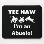 Yee Haw I'm an Abuelo T-shirts and Gifts Mousepads
