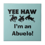 Yee Haw I'm an Abuelo T-shirts and Gifts Ceramic Tiles