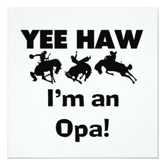 Yee Haw I'm an Opa T-shirts and Gifts 5.25x5.25 Square Paper Invitation Card