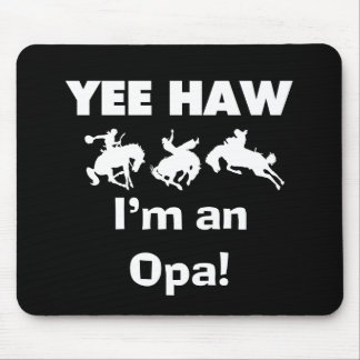 Yee Haw I'm an Opa T-shirts and Gifts Mouse Pad