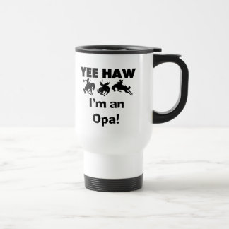 Yee Haw I'm an Opa T-shirts and Gifts Travel Mug