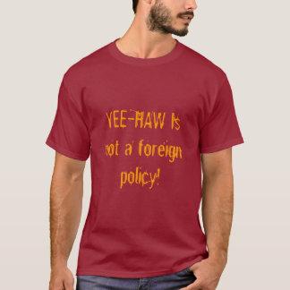 ¡YEE-HAW no es una política exterior! Playera