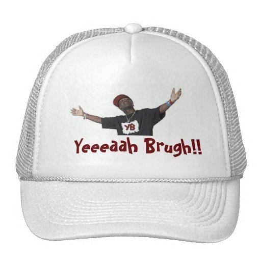 ¡Yeeeaah Brugh! (el gorra)