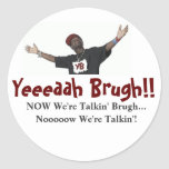 ¡Yeeeaah Brugh! (los pegatinas) Pegatina Redonda
