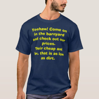 Yeehaw! Come on in the barnyard and check out o... T-Shirt