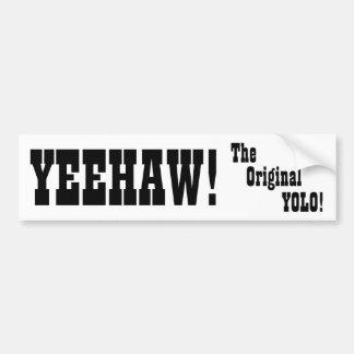 Yeehaw - el YOLO original - pegatina para el parac Pegatina De Parachoque
