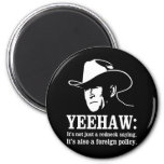 Yeehaw: Redneck foreign policy Magnets