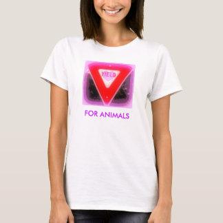 YEILD FOR ANIMALS T-Shirt