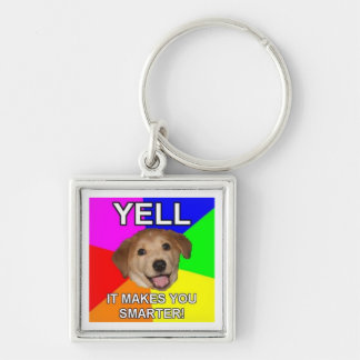 Yelling Makes You Smarter Keychain