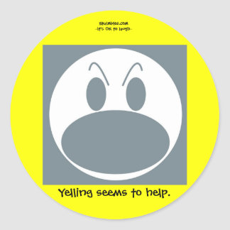 Yelling seems to help classic round sticker