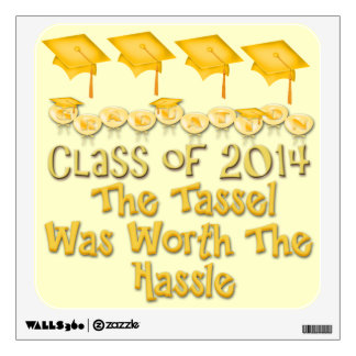 Yellow 2014 Tassel Worth The Hassle Sqr Wall Decal