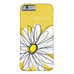 Yellow and White Whimsical Daisy with Custom Text Barely There iPhone 6 Case