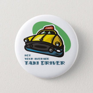 Yellow cab cartoon: Not your average taxi driver Pinback Button