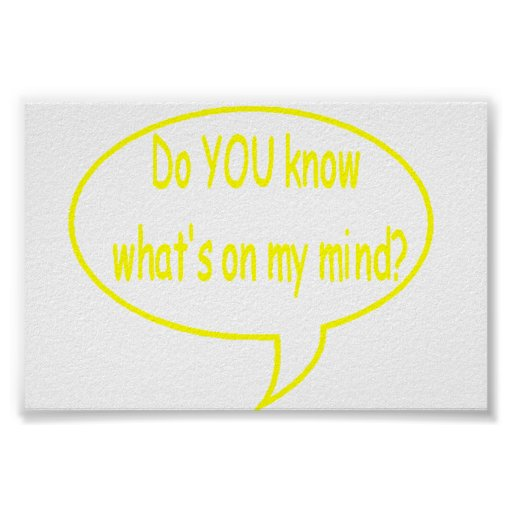 Yellow Do YOU Know What's On My Mind? Speech Bubbl Poster