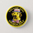 Yellow Dog Democrat Black  Button