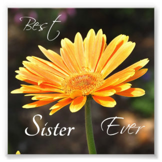 """Yellow Flower """"Best Sister Ever"""" Square Print"""