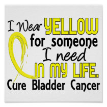 Yellow For Someone I Need Bladder Cancer Poster