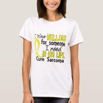 Yellow For Someone I Need Sarcoma T-Shirt