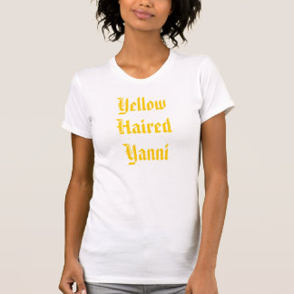 Yellow Haired Yanni T-Shirt