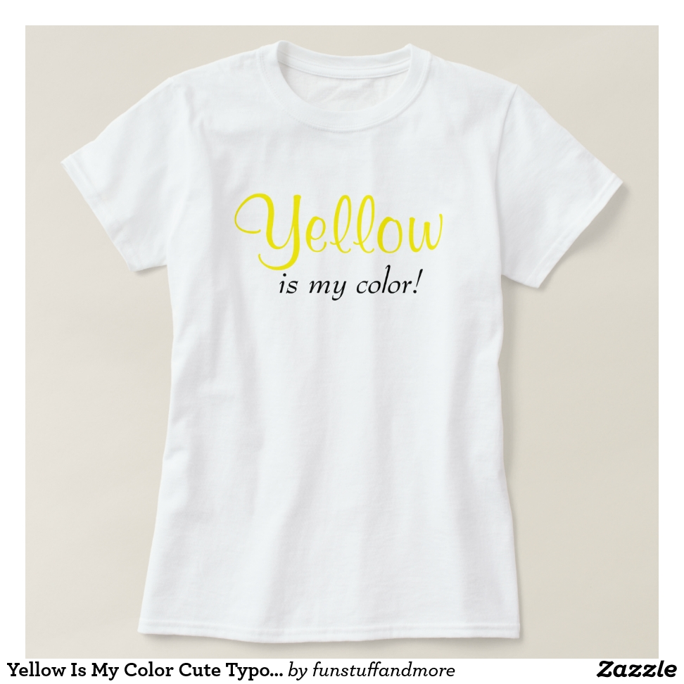 Yellow Is My Color Cute Typography Girly Text T-Shirt - Best Selling Long-Sleeve Street Fashion Shirt Designs