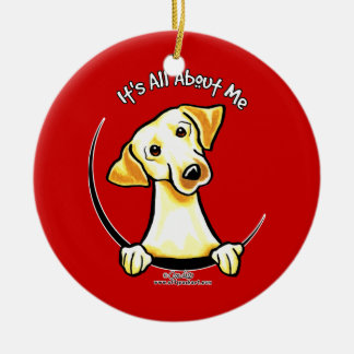 Yellow Lab Its All About Me Ceramic Ornament
