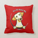 Yellow Lab Its All About Me Pillow