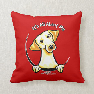 Yellow Lab Its All About Me Throw Pillow