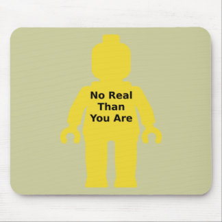 Yellow Minifig with 'NO REAL THAN YOU ARE' Slogan Mouse Pad