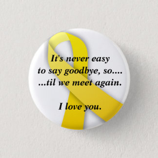 yellow ribbon, It's never easy to ... - Customized Button