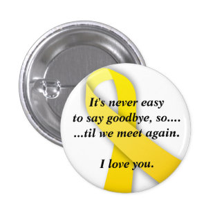 yellow ribbon, It's never easy to ... - Customized Pin