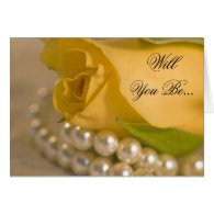 Yellow Rose and Pearls Be My Bridesmaid Card