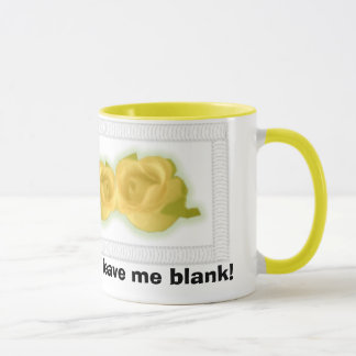 Yellow Roses, Add some text or leave me blank! Mug