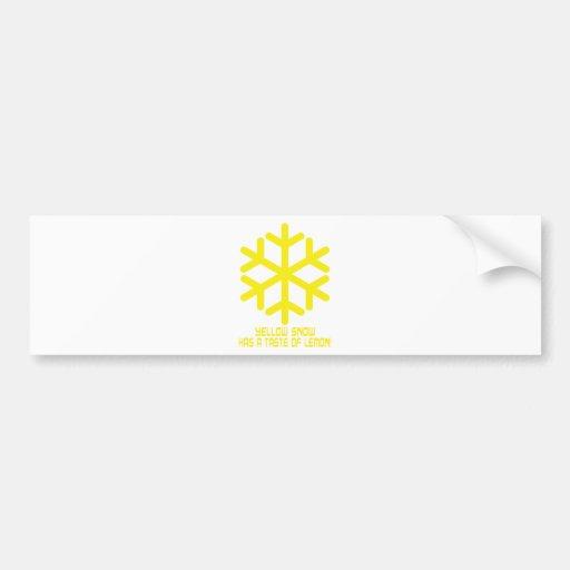 yellow snow has a taste of lemon car bumper sticker