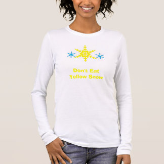 Yellow snow is a big NO NO! Long Sleeve T-Shirt