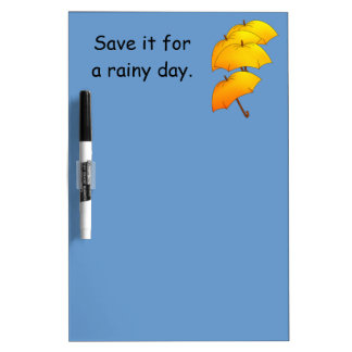 Yellow umbrellas, save it for a rainy day dry erase board