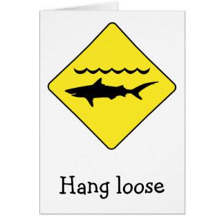 Yellow 'warning sharks' sign 'Hang Loose' card