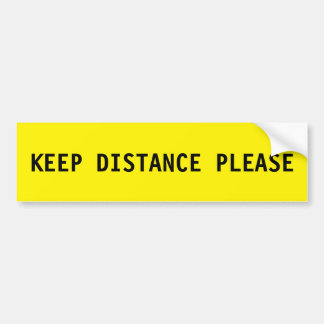 Yellow Warning Text Keep Distance Please Bumper Sticker