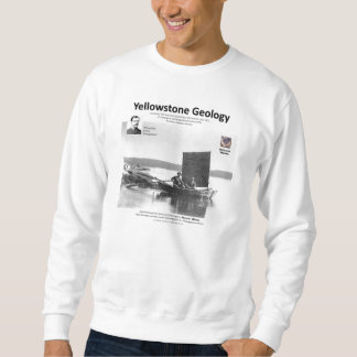 Yellowstone Geology Pioneers Ia - First Boat Sweatshirt