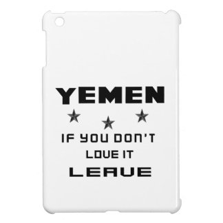 Yemen If you don't love it, Leave iPad Mini Covers