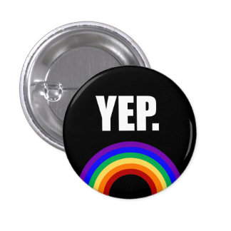 """Yep"" Funny Gay Pride Flag Pin-back Button"