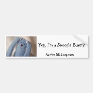 Yep, I'm a Snuggle Bunny. Bumper Sticker
