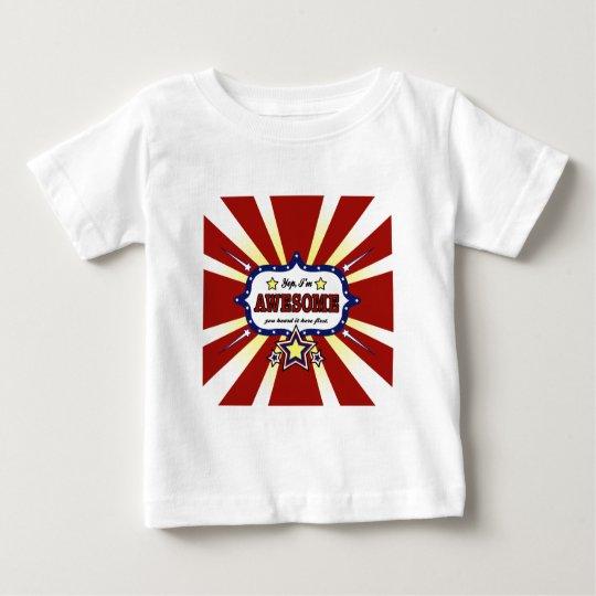 Yep, I'm Awesome! Baby T-Shirt