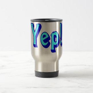Yep! Travel Mug