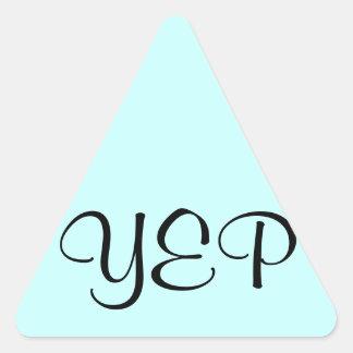 Yep Yup Yes Triangle Sticker
